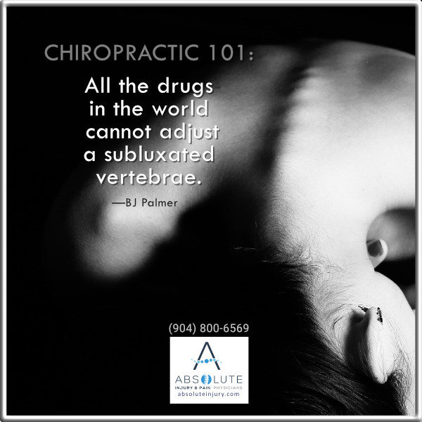 All the drugs in the world cannot adjust a subluxated vertebrae.